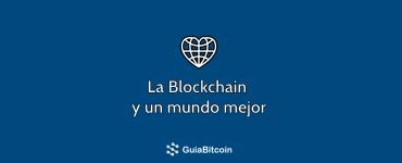 blockchain y un mundo mejor