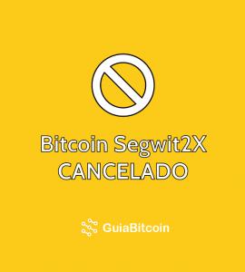 bitcoin segwit2x cancelado