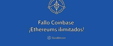 Fallo Coinbase Ethereum Ilimitados