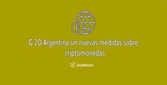 G20 argentina sin nuevas medidas sobre criptomonedas