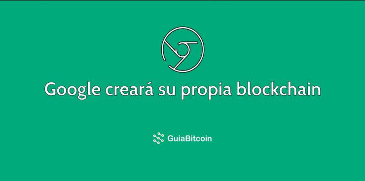Google creará su propia blockchain