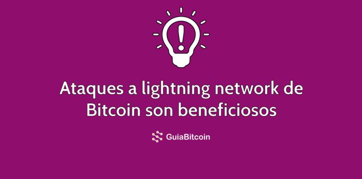 Ataques a lightning network son beneficiosos
