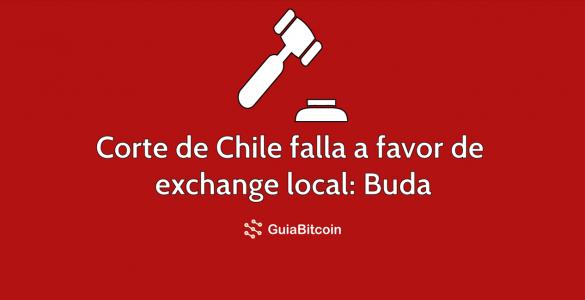Corte de Chile falla a favor de Buda, un exchange de criptomonedas local
