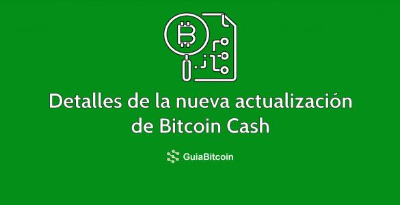 Detalles de la nueva actualización de Bitcoin Cash