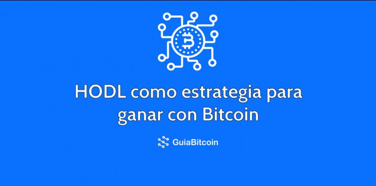 El HODL como estrategia con el Bitcoin