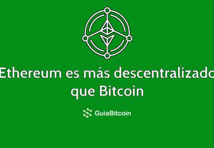 Ethereum es más descentralizado que Bitcoin
