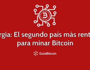 Georgia, el segundo país más rentable para minar Bitcoin