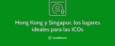 Hong Kong y Singapur los lugares ideales para las ICOs
