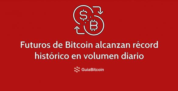 Los futuros de Bitcoin alcanzan un récord en volumen diario
