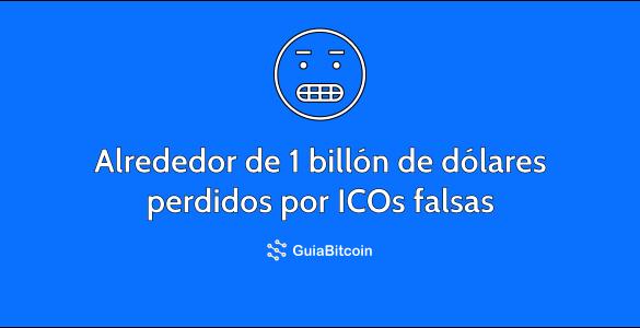 Alrededor de 1 billón de dólares perdidos por ICOs falsas