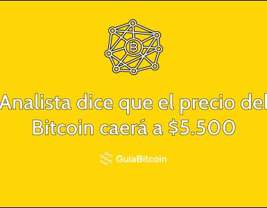 Analista dice que el Bitcoin caerá hasta los $5.500