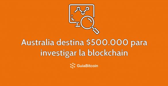 Australia destina 500 mil dólares para investigar la blockchain