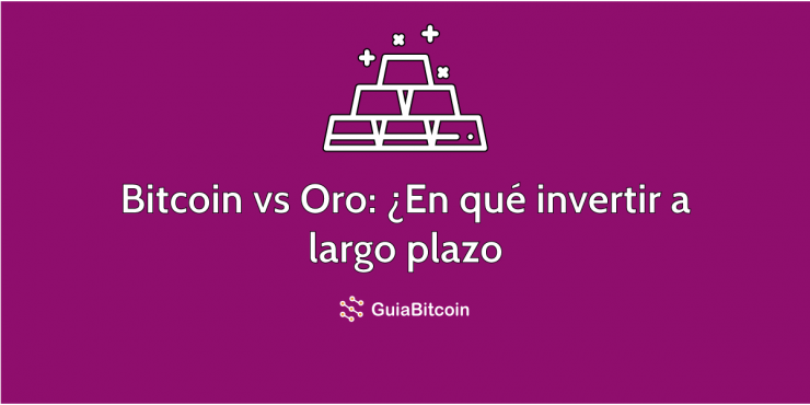 Bitcoin vs Oro para invertir a largo plazo