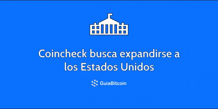 Coincheck busca expandirse a los Estados Unidos