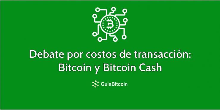 El debate por los costos de transacción entre Bitcoin y Bitcoin Cash