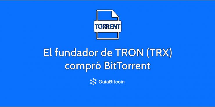 El fundador de TRON (TRX) compró BitTorrent