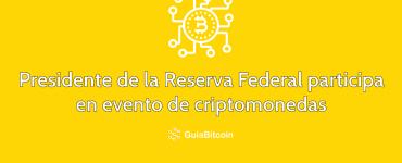 El presidente de la Reserva Federal participa en un evento de criptmonedas