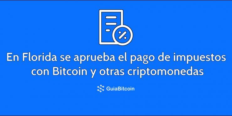 En Florida se aprueba el pago de impuestos con Bitcoin y otras criptomonedas