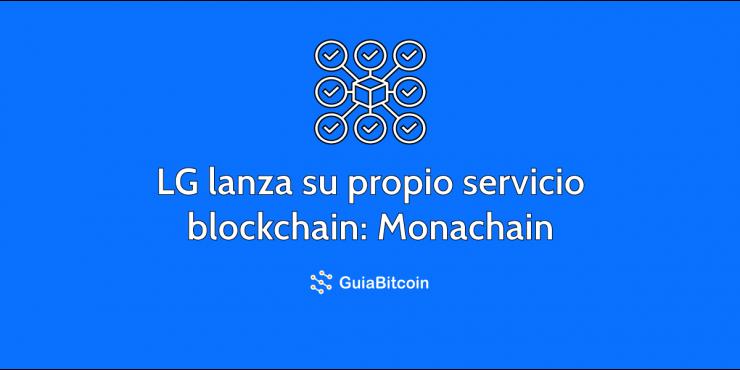 LG lanza su servicio blockchain: Monachain