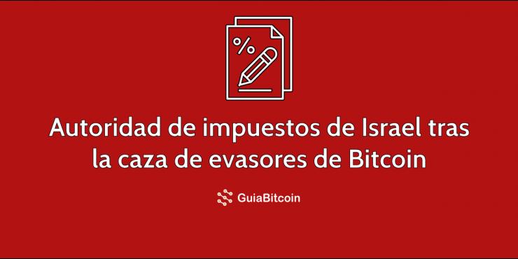 """La Autoridad de Impuestos de Israel """"caza"""" en redes sociales a evasores con Bitcoin"""