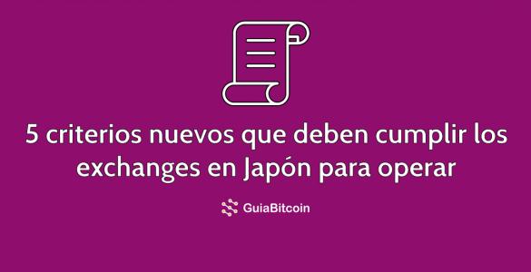Los 5 nuevos criterios que los exchanges de criptomonedas deben cumplir en Japón
