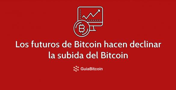 Los futuros de Bitcoin hacen declinar el precio del Bitcoin