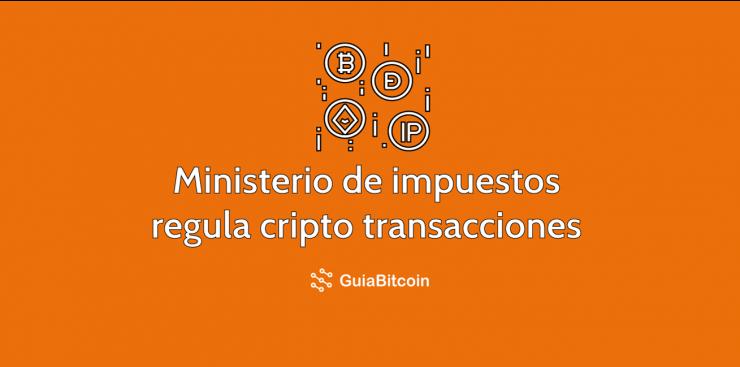 Ministerio-de-impuestos-regula-cripto-transacciones
