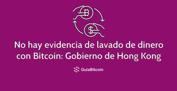 No hay evidencia de lavado de dinero con Bitcoin dice el gobierno de Hong Kong
