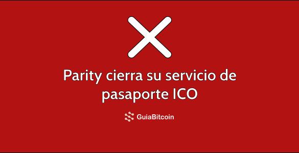 Parity cierra su servicio de pasaporte ICO
