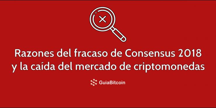 Por qué Consensus 2018 ocasionó la caída del mercado de criptomonedas