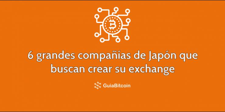 Seis grandes compañías en Japón que buscan crear su propio exchange