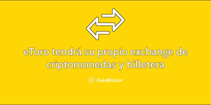 eToro lanzará un exchange de criptomonedas y una billetera en 2018