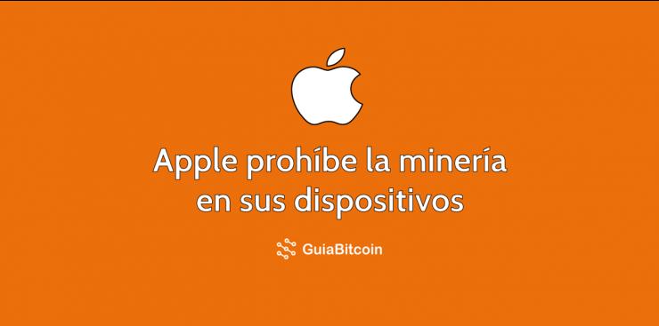 Apple decide bloquear las aplicaciones de minería en sus plataformas
