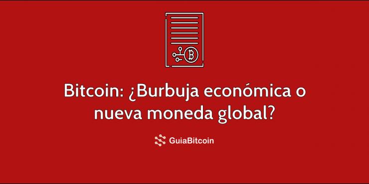 Bitcoin es una burbuja económica o una nueva moneda global