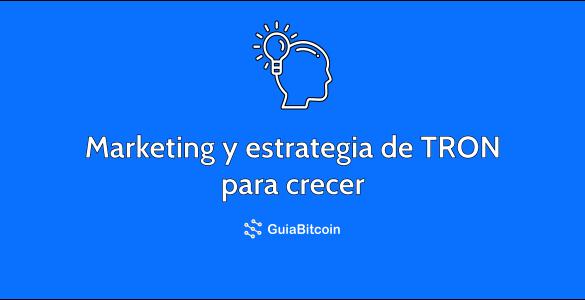 El marketing de TRON y su estrategia para crecer