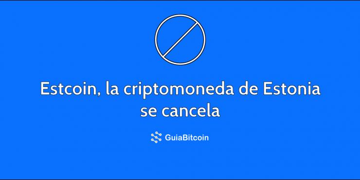 Estcoin, la criptomoneda respaldada por Estonia que se ha cancelado