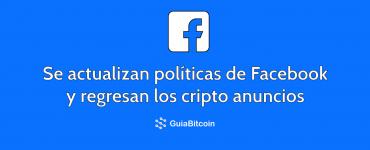Facebook levanta su prohibición de anuncios criptográficos